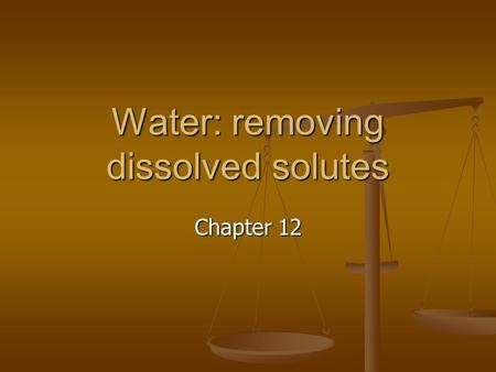 Water: removing dissolved solutes Chapter 12. Precipitation Reactions When two solutions are mixed, an insoluble compound sometimes forms. When two solutions.
