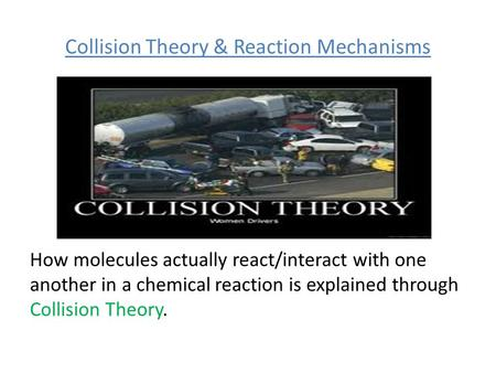 Collision Theory & Reaction Mechanisms