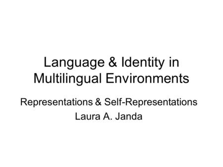 Language & Identity in Multilingual Environments