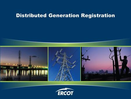 Distributed Generation Registration June 30, 2008.