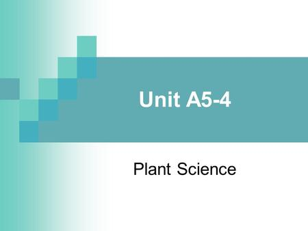 Unit A5-4 Plant Science. Problem Area 5 Initiating Plant Growth.
