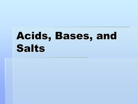 Acids, Bases, and Salts. Acid/Base Theory TheoryAcid DefinitionBase Definition Arrhenius Substance that releases a H + ion in water Substance that releases.