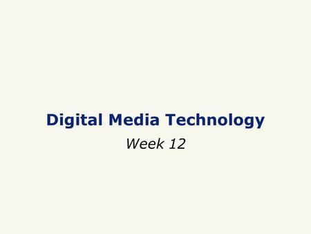 Digital Media Technology Week 12. □ Remaining SQL theory □ MySQL □ Data visualisation Today's lecture.