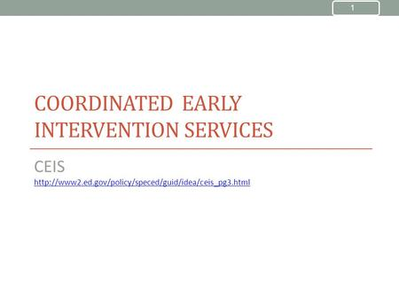 COORDINATED EARLY INTERVENTION SERVICES CEIS  1.