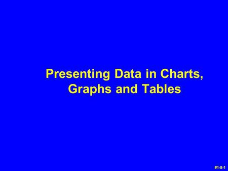 Presenting Data in Charts, Graphs and Tables #1-8-1.