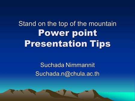 Stand on the top of the mountain Power point Presentation Tips Suchada Nimmannit