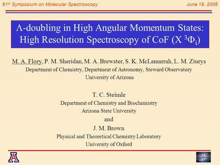 61 st Symposium on Molecular Spectroscopy June 19, 2006  -doubling in High Angular Momentum States: High Resolution Spectroscopy of CoF (X 3  i ) M.