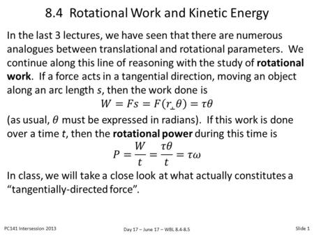Day 17 – June 17 – WBL 8.4-8.5 8.4 Rotational Work and Kinetic Energy PC141 Intersession 2013Slide 1.