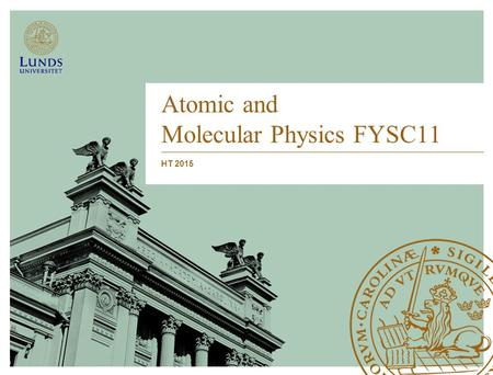 Atomic and Molecular Physics FYSC11 HT 2015. Orbital angular momentum Consider a state of the hydrogen atom with orbital angular momentum quantum number.