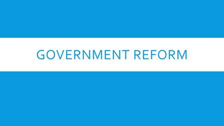 Government Reform.