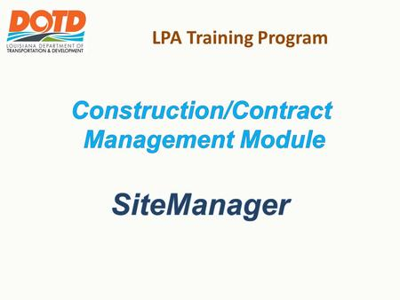 LPA Training Program. LPA Training Program: Construction/Contract Management Module 2.