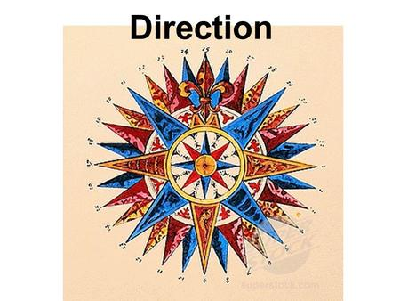 Direction. All maps require direction and orientation. This is achieved by indicating North on maps. This is often done by using a compass rose - a circle.