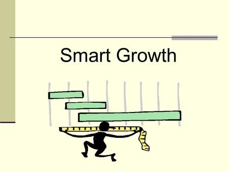 "Smart Growth. Smart Growth - Background Committee endorsed by the County Council. Smart Growth Committee presented a report containing 15 ""keystone"" and."