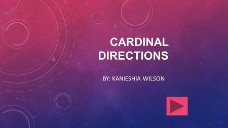 CARDINAL DIRECTIONS BY: KANIESHIA WILSON. Content Area: Social Studies Grade Level: 3rd Summary: The purpose of this instructional PowerPoint is for students.