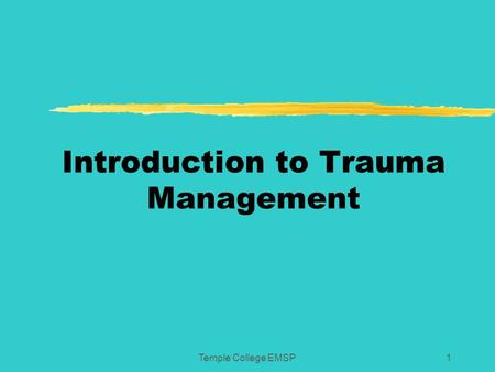 Temple College EMSP1 Introduction to Trauma Management.