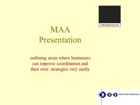 MAA Presentation outlining areas where businesses can improve coordination and their own strategies very easily.