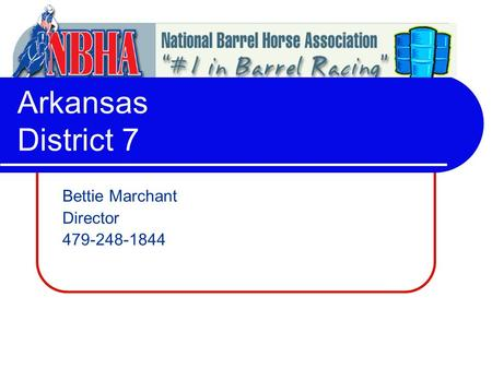 Arkansas District 7 Bettie Marchant Director 479-248-1844.