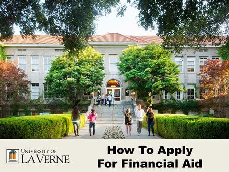 How To Apply For Financial Aid. Topics to be Covered What is the FAFSA? Obtaining a FSA User ID FAFSA Application Types of Financial Aid Cal Grant DREAM.