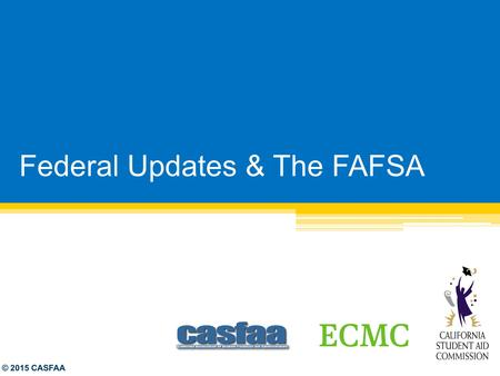 Federal Updates & The FAFSA
