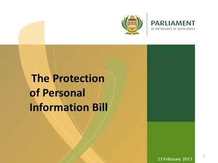 The Protection of Personal Information Bill 13 February 2013 1.