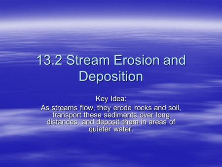13.2 Stream Erosion and Deposition