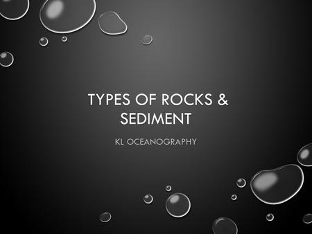 Types of rocks & Sediment