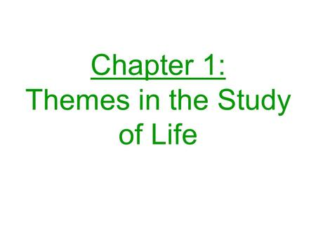 Chapter 1: Themes in the Study of Life