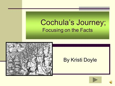 Cochula's Journey; Focusing on the Facts By Kristi Doyle.