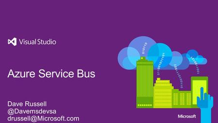 Service bus Secure messaging and relay capabilities Easily build hybrid apps Enable loosely coupled solutions.