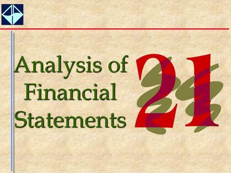 1 Analysis of Financial Statements. 2  Organize a systematic financial ratio analysis using common-size financial statements and the DuPont framework.