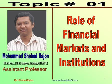 Md. Shahed Rajon www.studyandjobs24.com 1. 2 Chapter Contents Concepts of Market Financial Market Spot Market Status of Financial Market Classification.