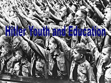 The Hitler Youth was formed in 1926. The Hitler Youth was a logical extension of Hitler's belief that the future of Nazi Germany was its children. The.