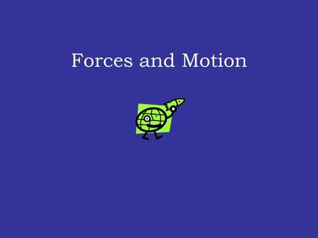Forces and Motion. What words can you think of to describe the motion of an object?