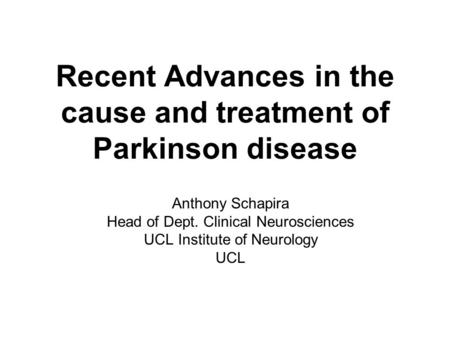 Recent Advances in the cause and treatment of Parkinson disease