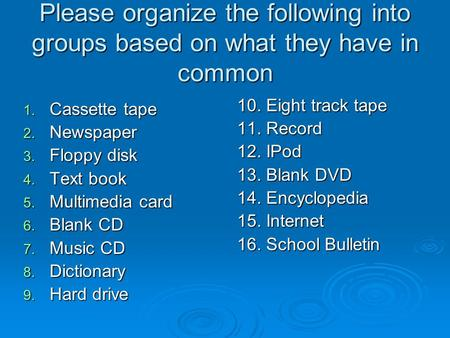 Please organize the following into groups based on what they have in common 1. Cassette tape 2. Newspaper 3. Floppy disk 4. Text book 5. Multimedia card.