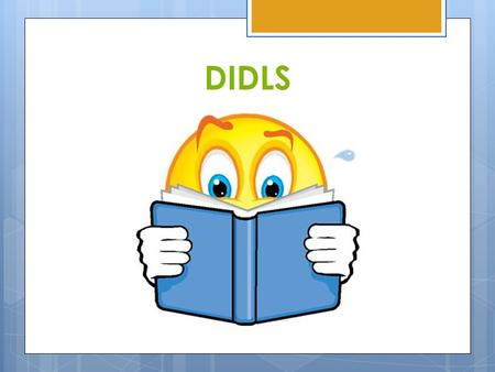 DIDLS. D-I-D-L-S  D ICTION: the connotation of the word choice  I MAGES: vivid appeals made to the various senses have an emotion or attitude attached.