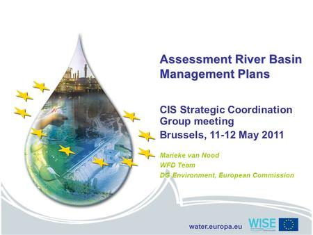 Water.europa.eu Assessment River Basin Management Plans CIS Strategic Coordination Group meeting Brussels, 11-12 May 2011 Marieke van Nood WFD Team DG.