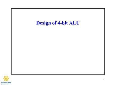 1 Design of 4-bit ALU. 2 Agenda Abstract Introduction –Why –Simple Theory Project Details –Block Diagram –Schematics –Layout –Verification: DRC, Extract,