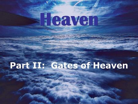Part II: Gates of Heaven