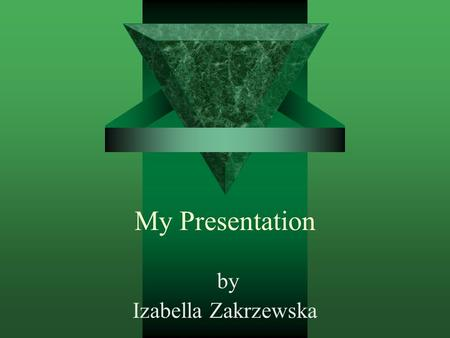My Presentation by Izabella Zakrzewska. What is education for me?  It give us better knowledge  Skill and possibility to know the World better  Effective.