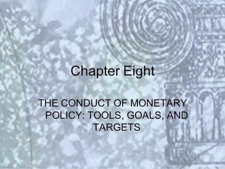 Copyright © 2000 Addison Wesley Longman Slide #8-1 Chapter Eight THE CONDUCT OF MONETARY POLICY: TOOLS, GOALS, AND TARGETS.