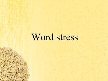 Word stress. Rule 1 The first part of a compound word is usually stressed. Here are some examples: NOTEbook, HAIRcut, AIRport, BATHroom, LUNCHroom. Here.