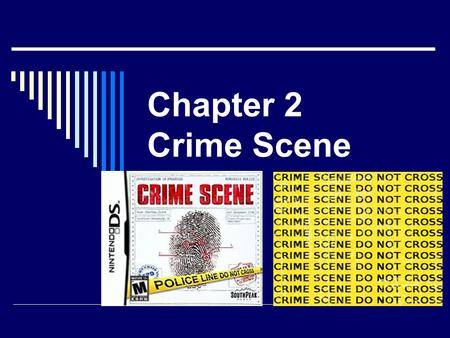 Chapter 2 Crime Scene. Crime Scene Roles in crime scene? Tasks?  What is evidence? How to decide  Management of scene?  What you would do in mock crime.