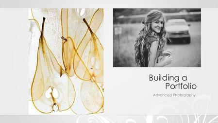 Building a Portfolio Advanced Photography. Promotional material A portfolio must clearly communicate the message you wish to project about your jewelry—presentation.