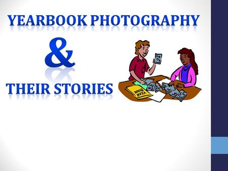 What types of photos should we be using in our yearbook? Yearbooks depend on photojournalism, which is the art of telling stories using photos. There.