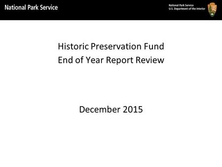 Historic Preservation Fund End of Year Report Review December 2015