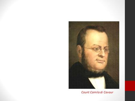 Count Camilo di Cavour. THE UNIFICATION OF ITALY The Crimean War = breakdown of the Concert of Europe  opens way for Italian and German unification In.