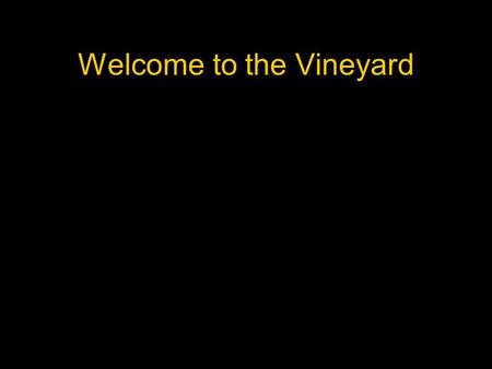 Welcome to the Vineyard. Mail Eric my friend and mentor.
