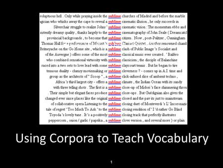 Using Corpora to Teach Vocabulary Helping Students Help Themselves 1.