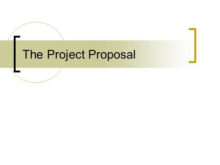 The Project Proposal. Summary of Project No more that 350 words The abstract can consist of a one-line summary of each of the other sections of the proposal.